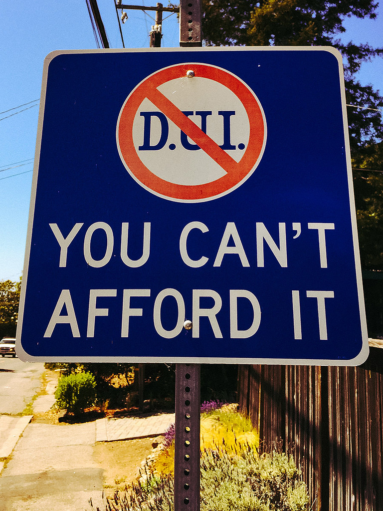 "dui, driving, lawyer, arizona - Sign saying ""DUI. You can't afford it"""